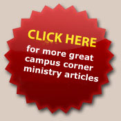 CLICK HERE for more great campus ministry articles